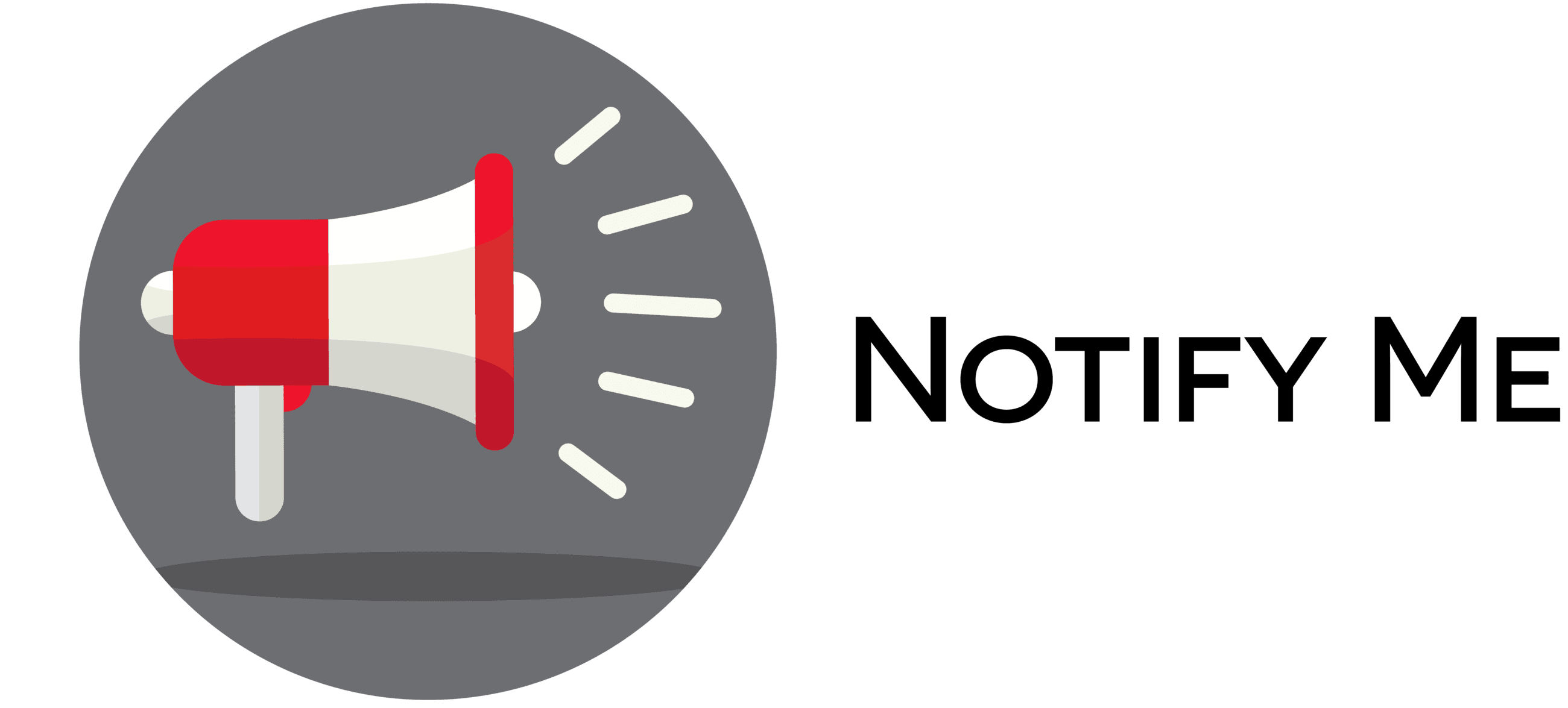 Bullhorn with text Notify Me